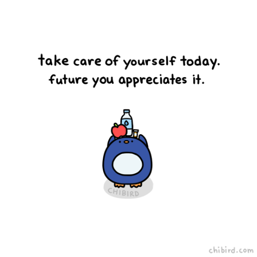 Tumblr Chibird Take Care Today Future You Appreciates